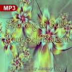 Learning to Build Your Self Esteem (2 MP3 Teaching Download) by Jeremy Lopez