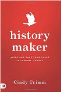 CHistory Maker: Arise and Take Your Place in Leading Change (Book) by Cindy Trimm - Click To Enlarge