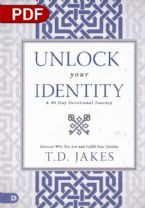 Unlock Your Identity A 90 Day Devotional: Discover Who You Are and Fulfill Your Destiny (PDF Download) by T.D. Jakes