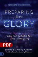 CPreparing for the Glory: Getting Ready for the Next Wave of Holy Spirit Outpouring  (PDF Download) by John and Carol Arnott - Click To Enlarge