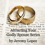 Attracting Your Godly Spouse Series (2 CD Set) by Jeremy Lopez