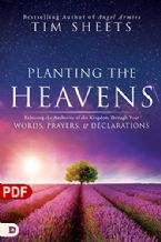 Planting the Heavens: Releasing the Authority of the Kingdom Through Your Words, Prayers, and Declarations (PDF Download) by Tim Sheets