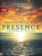 Living from the Presence Leader's Guide: Principles for Walking in the Overflow of God's Supernatural Power (PDF Download) by Heidi Baker