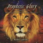 Prophetic Glory: Spiritual Sounds for Prophetic Activation (Prophetic Worship CD) by Nichole Lawrence