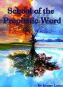 CSchool of the Prophetic Word (4 Week Course) by Jeremy Lopez - Click To Enlarge