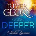 CRiver Glory: Going Deeper (Prophetic Worship CD) by Nichole Lawrence - Click To Enlarge