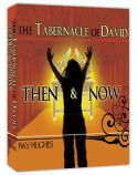 CThe Tabernacle of David: Then & Now (7 CD Teaching Set) by Ray Hughes - Click To Enlarge