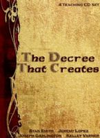 The Decree That Creates (4 Teaching CDs) by Stan Smith, Jeremy Lopez, Joseph Garlington, and Kelley Varner