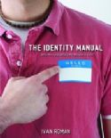 CThe Identity Manual: Who Am I and Whats My Mission in Life (Book/Workbook) by Ivan Roman - Click To Enlarge