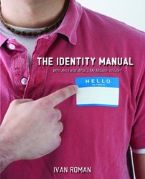 The Identity Manual: Who Am I and Whats My Mission in Life (Book/Workbook) by Ivan Roman