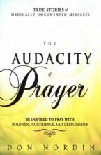 The Audacity of Prayer: When Ordinary People Receive Healing Answers from God (Book) by Don Nordin