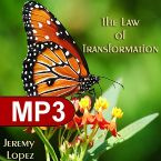The Law of Transformation (2 MP3 Teachings) by Jeremy Lopez