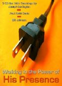 CWalking in the Power of His Presence (3 Teaching  CD Set) by Joseph Garlington, Paul Keith Davis and Bill Johnson - Click To Enlarge