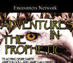 Adventures in the Prophetic (4 teaching CD set) by James Goll and Jamie Galloway