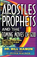 Apostles, Prophets and the Coming Moves of God (Book) by Bill Hamon