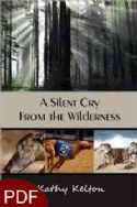 CA Silent Cry from the Wilderness (E-Book Download) by Kathy Kelton - Click To Enlarge