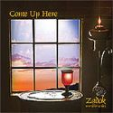 CCome Up Here (Prophetic Worship CD) by Zadok Worship Series - Click To Enlarge