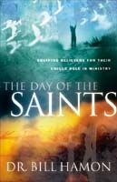 The Day of The Saints (book) by Bishop Bill Hamon