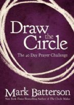 Draw the Circle: The 40 Day Prayer Challenge (book) by Mark Batterson