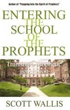 Entering the School of the Prophets (book) by Scott Wallis