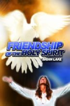 Friendship of The Holy Spirit (teaching CD) by Brian Lake