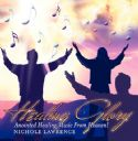 CHealing Glory: Anointed Healing Music from Heaven (Prophetic Worship CD) by Nichole Lawrence - Click To Enlarge