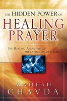 The Hidden Power of Healing Prayer (book) by Mahesh Chavda