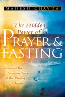 The Hidden Power of Prayer and Fasting (book) by Mahesh Chavda