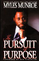 In Pursuit of Purpose (book) by Myles Munroe