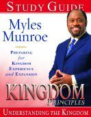 Kingdom Principles- Preparing for Kingdom Experience and Expansion (book) by Myles Munroe