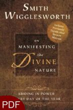 Smith Wigglesworth on Manifesting the Divine Nature: Abiding in Power Every Day of the Year (E-Book-PDF Download) By Smith Wigglesworth