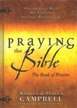 Praying the Bible: The Book of Prayers: Praying God's Word Out Loud for Spiritual Breakthrough (book) by Wesley Campbell