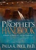 CThe Prophet's Handbook: A Guide to Prophecy and it's Operation (book) by Dr. Paula Price - Click To Enlarge