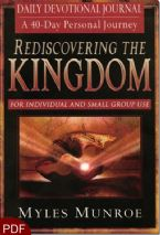 Rediscovering the Kingdom: Daily Devotional Journal(E-Book-PDF Download) By Myles Munroe