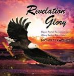 Revelation Glory: Open Portal Revelation and Glory Realm Encounters (MP3 Music Download) by Nichole Lawrence