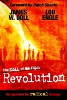 The Call of the Elijah Revolution (Book) by  James Goll and Lou Engle