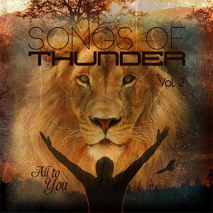 Songs of Thunder Volume 2: All To You (MP3 Music Download ) by