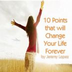 10 Points That Will Change Your Life Forever (3 Part MP3 Teaching Download) by Jeremy Lopez