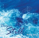 Deeper Still (MP3 Audio Download Prophetic Worship Music) by Wendy Jepsen
