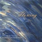 Flowing (Instrumental CD) by John Tussey