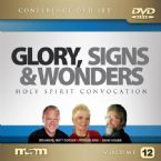 Glory, Signs, & Wonders Vol 12 (Conference 6 DVD Set) by Matt Sorger, Patricia King, David Hogan