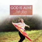CLEARANCE: God is Alive (worship CD) by Julie Meyer