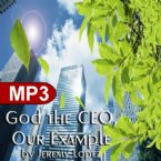God,The CEO- Our Example (MP3 Teaching Download) By Jeremy Lopez