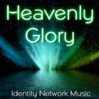 Heavenly Glory (MP3 Music Download) by Identity Network