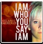 CLEARANCE: I Am Who You Say I Am (Prophetic Worship CD) by Kelanie Gloeckler