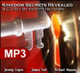 Kingdom Secrets Revealed (8 MP3 Teaching Downloads) by Jeremy Lopez, James Goll and Richard Hanson