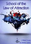 School of the Law of Attraction (4 Week Course) by Jeremy Lopez