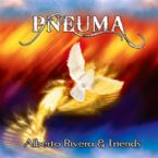 Pneuma (MP3 Download Prophetic Worship) by Alberto & Kimberly Rivera