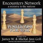 Positioned for War (Teaching CD ) by James Goll