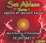 Set Ablaze Series 1: Driven by Defiant Faith (MP3 2 CD Teaching) by Sean Smith